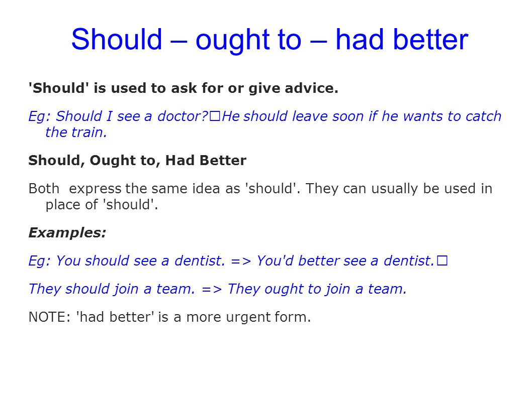 Should – ought to – had better