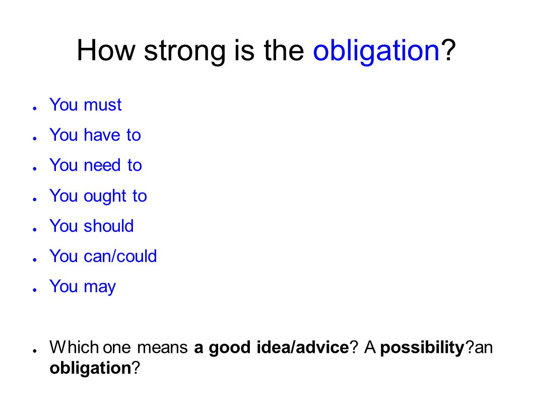 How strong is the obligation