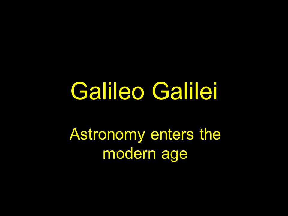 Astronomy enters the modern age