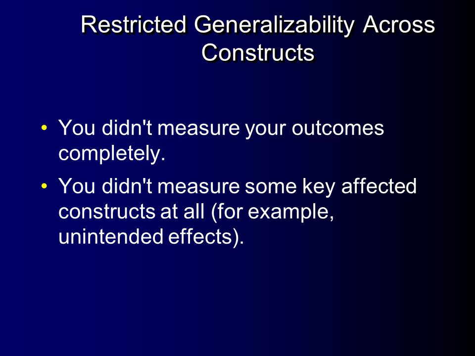 Restricted Generalizability Across Constructs
