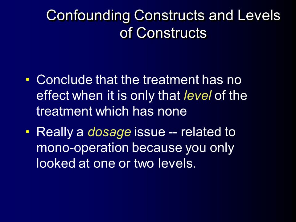 Confounding Constructs and Levels of Constructs