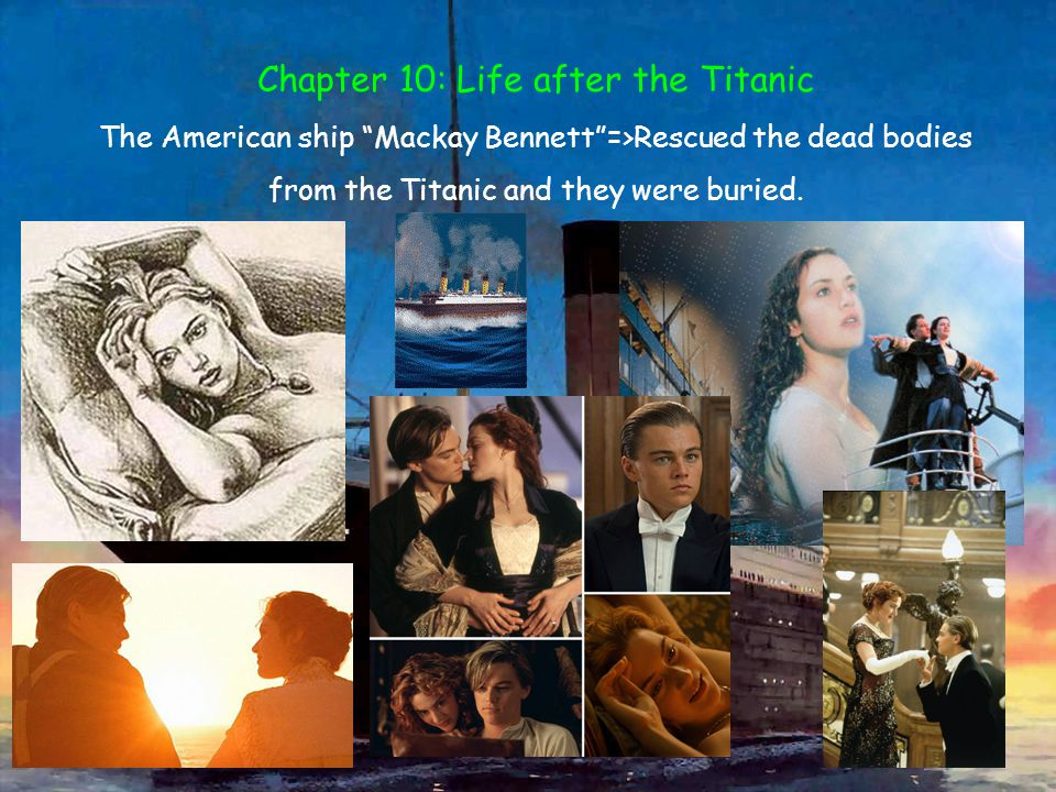 Chapter 10: Life after the Titanic