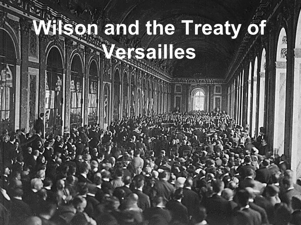 Wilson and the Treaty of Versailles
