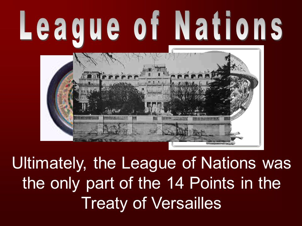 Ultimately, the League of Nations was