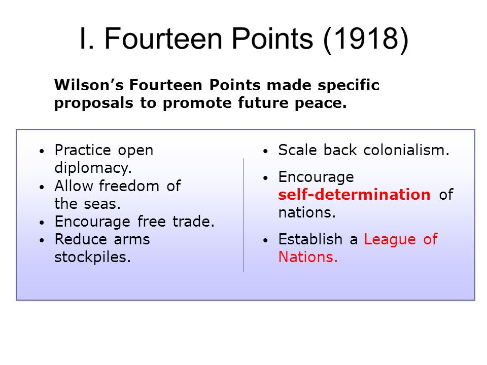Wilson's Fourteen Points made specific proposals to promote future peace.