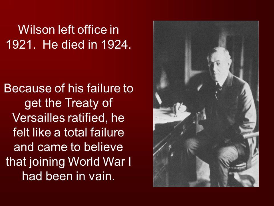 Wilson left office in 1921. He died in 1924.