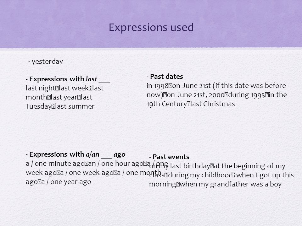 Expressions used - yesterday - Past dates - Expressions with last ___