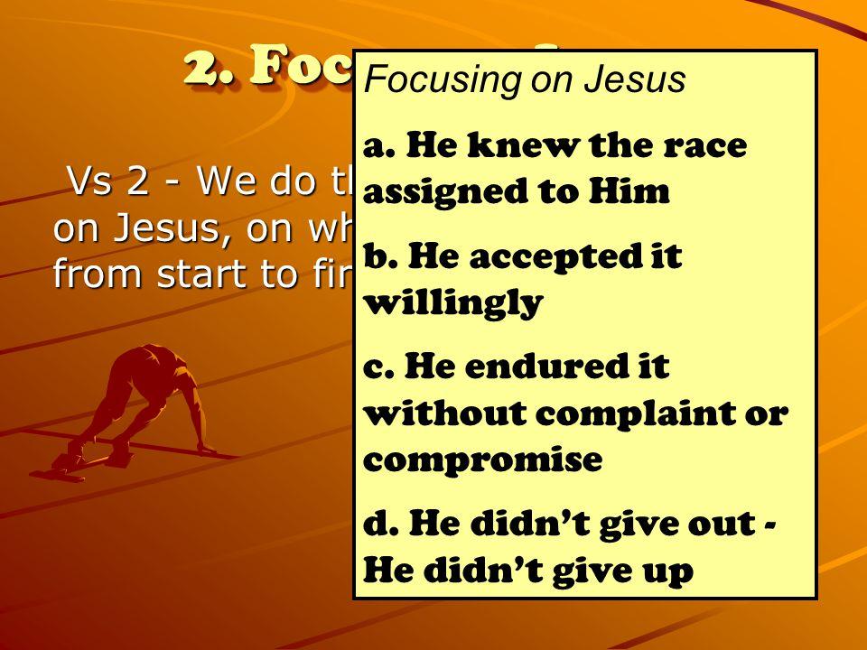 2. Focus on Jesus Focusing on Jesus