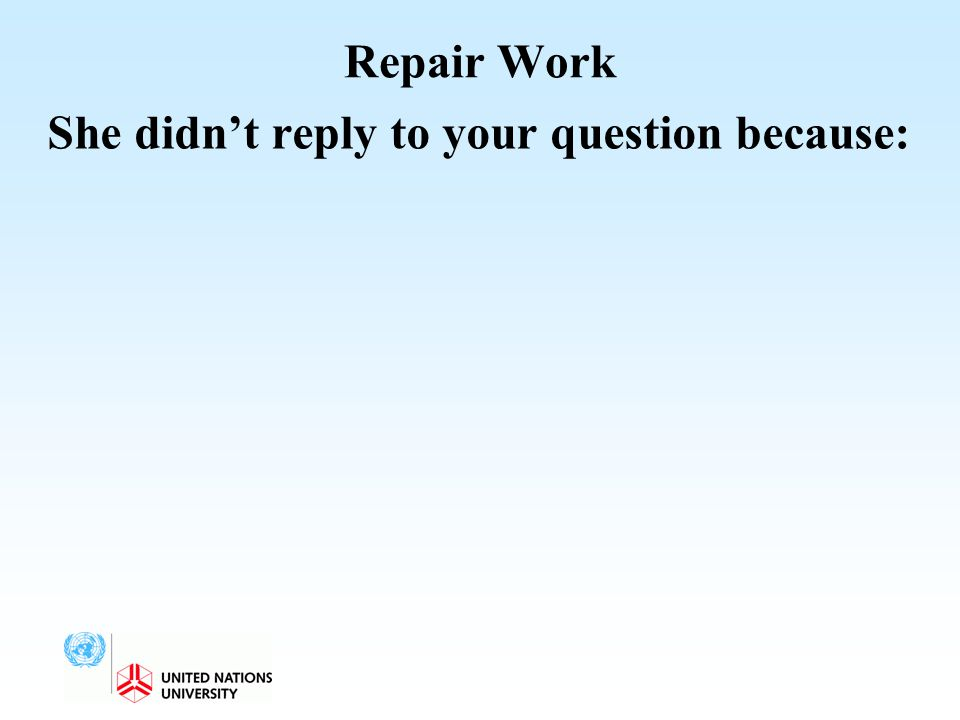 Repair Work She didn't reply to your question because: