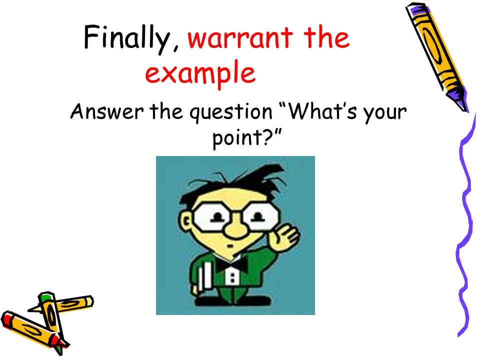 Finally, warrant the example