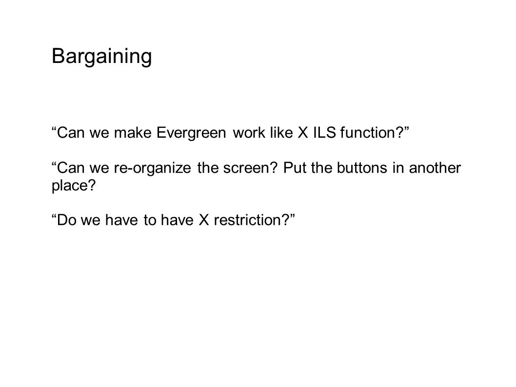 Bargaining Can we make Evergreen work like X ILS function