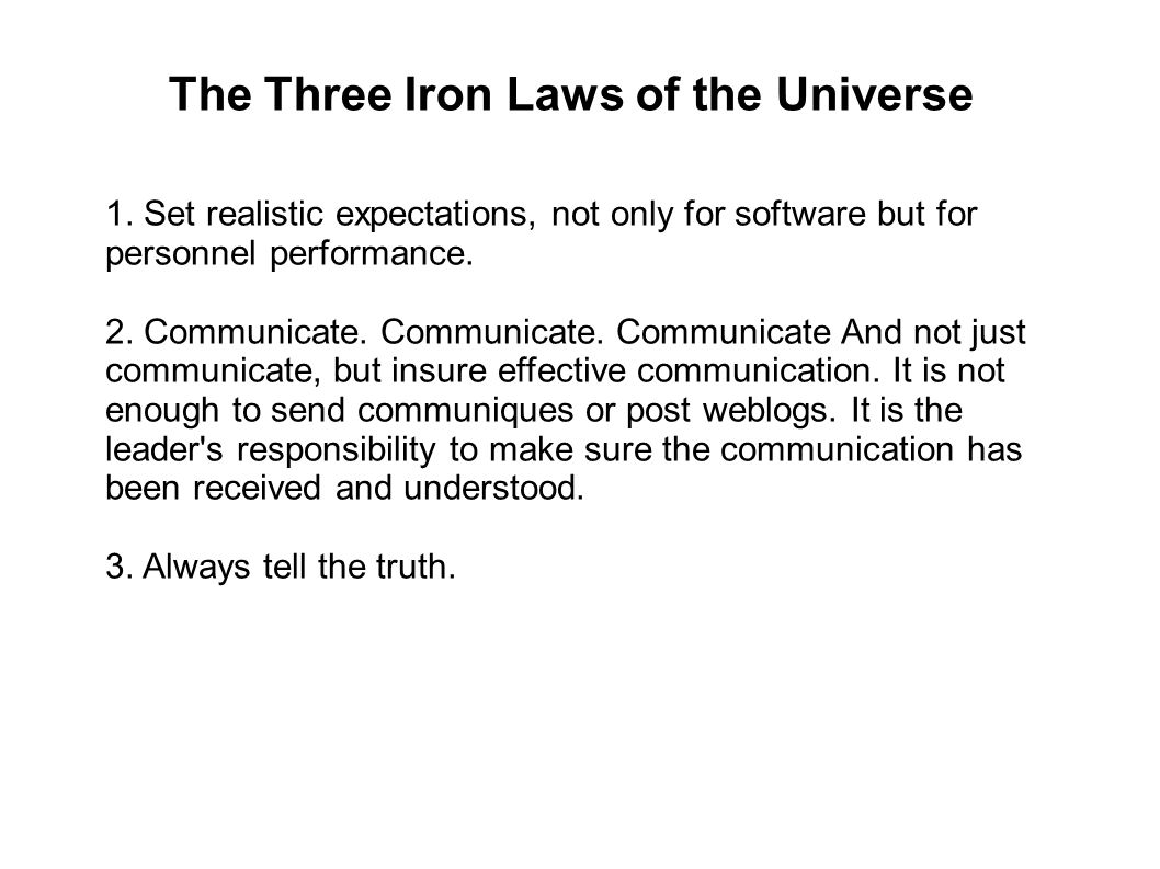 The Three Iron Laws of the Universe