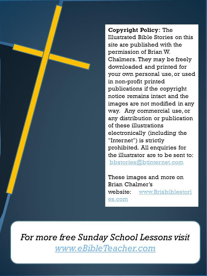 For more free Sunday School Lessons visit www.eBibleTeacher.com