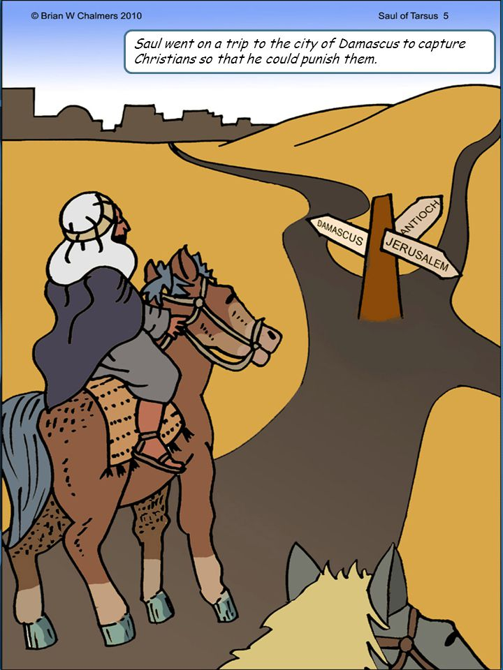 Saul went on a trip to the city of Damascus to capture Christians so that he could punish them.
