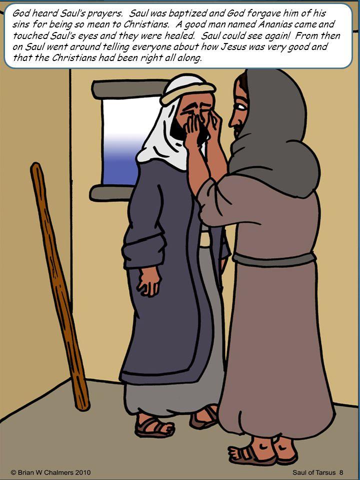 God heard Saul's prayers