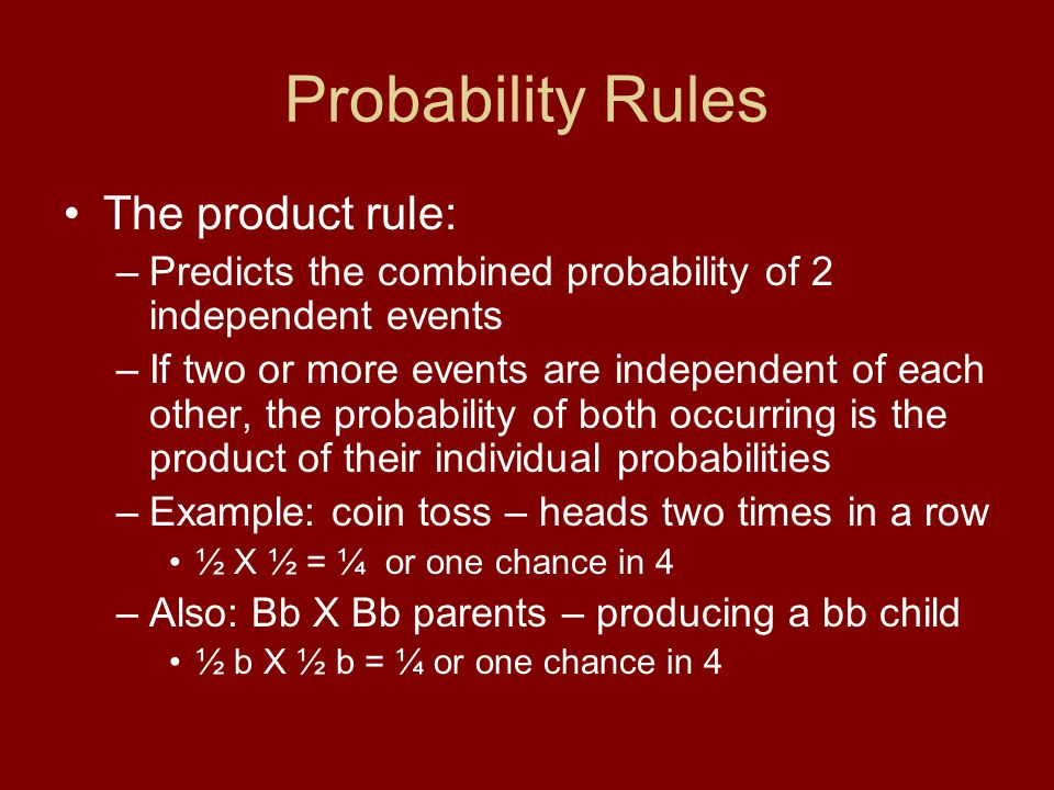 Probability Rules The product rule: