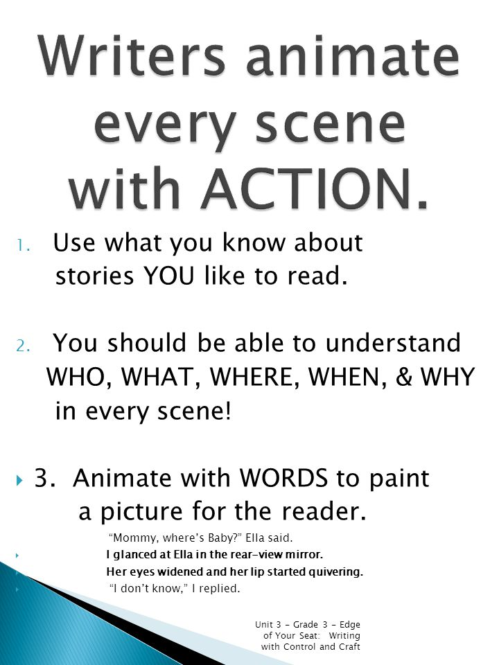 Writers animate every scene with ACTION.