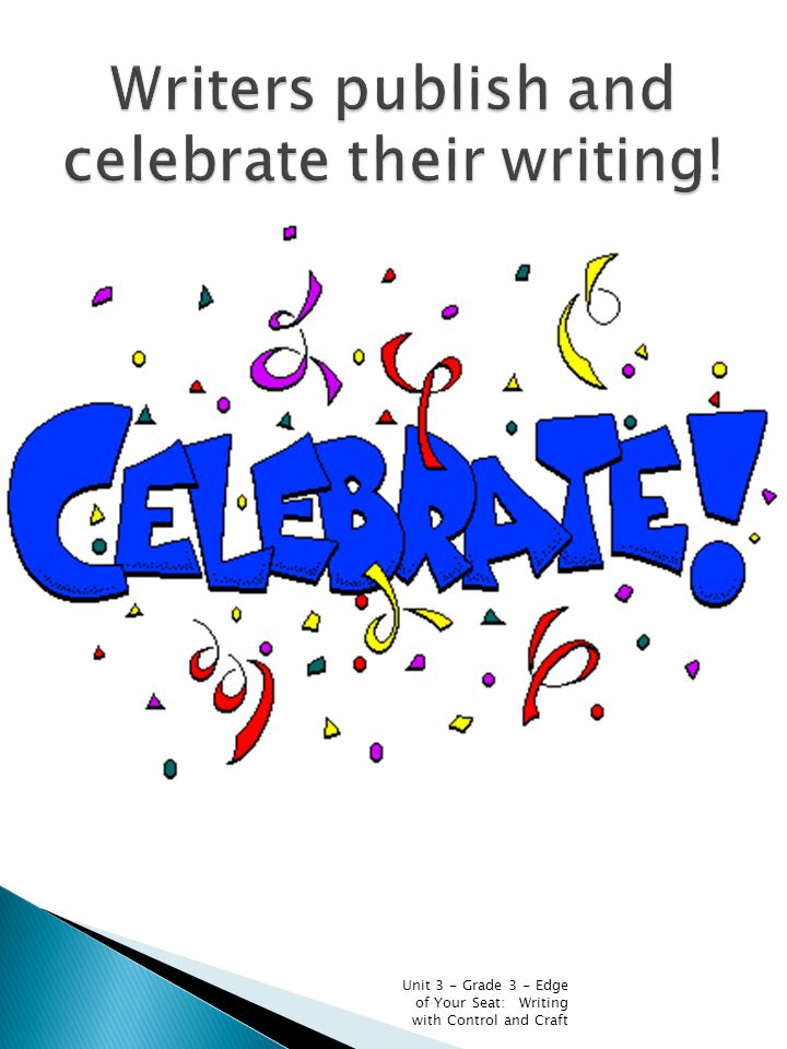 Writers publish and celebrate their writing!