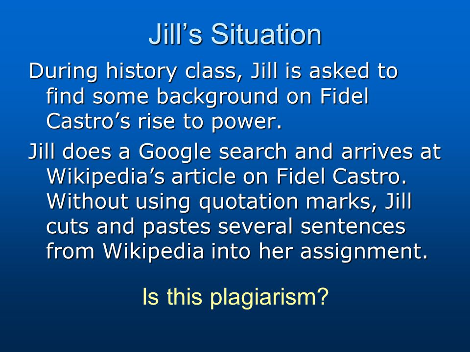 Jill's Situation Is this plagiarism