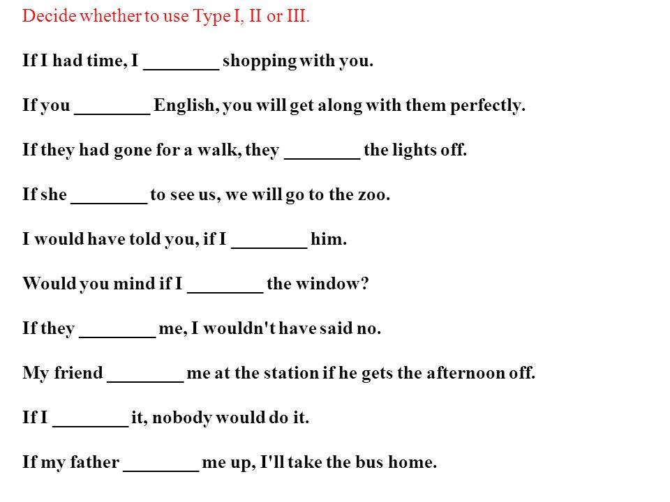 Decide whether to use Type I, II or III.
