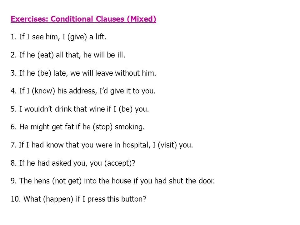 Exercises: Conditional Clauses (Mixed)