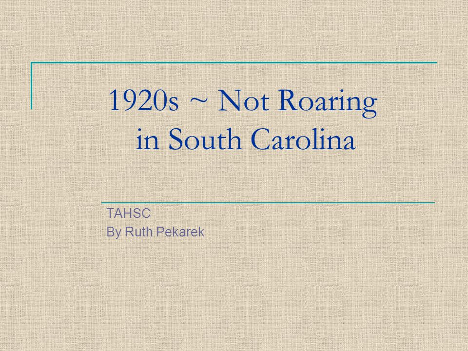 1920s ~ Not Roaring in South Carolina