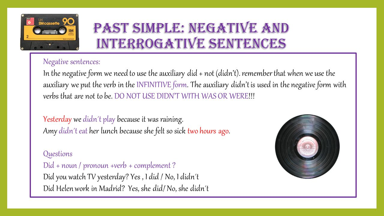 Past Simple: Negative and interrogative Sentences