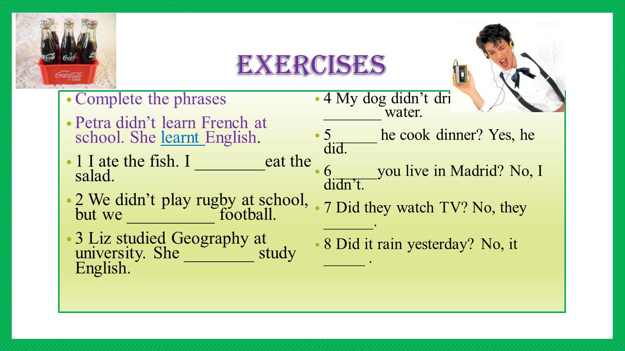 exercises Complete the phrases