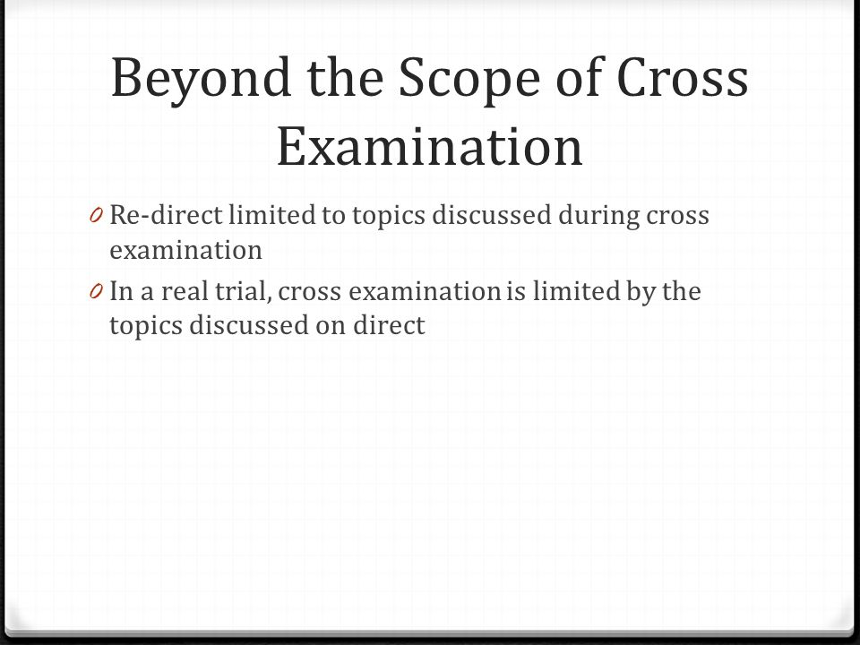 Beyond the Scope of Cross Examination