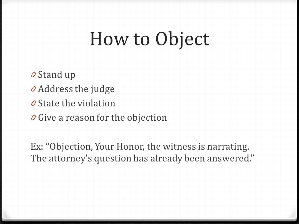 How to Object Stand up Address the judge State the violation
