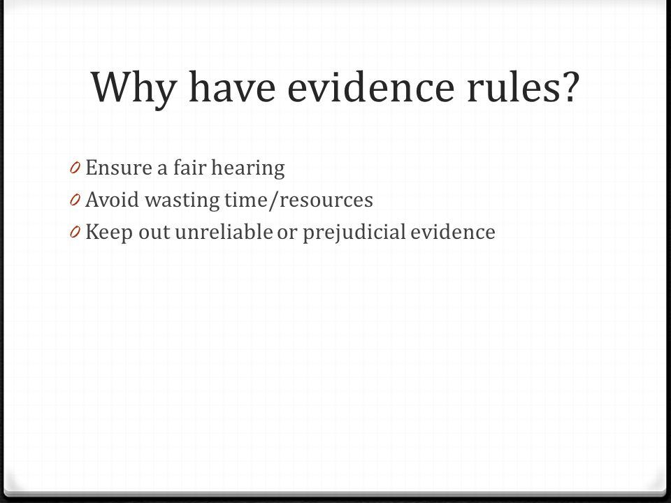 Why have evidence rules