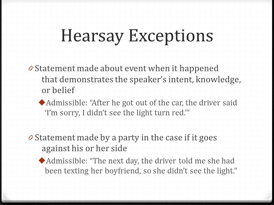 Hearsay Exceptions Statement made about event when it happened that demonstrates the speaker's intent, knowledge, or belief.