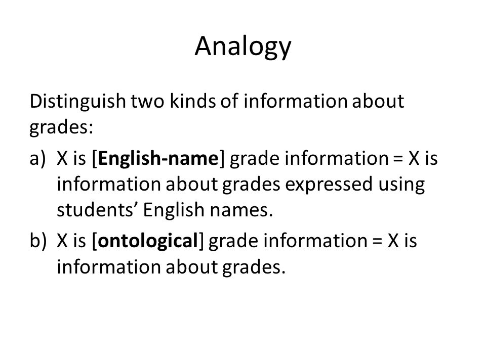Analogy Distinguish two kinds of information about grades:
