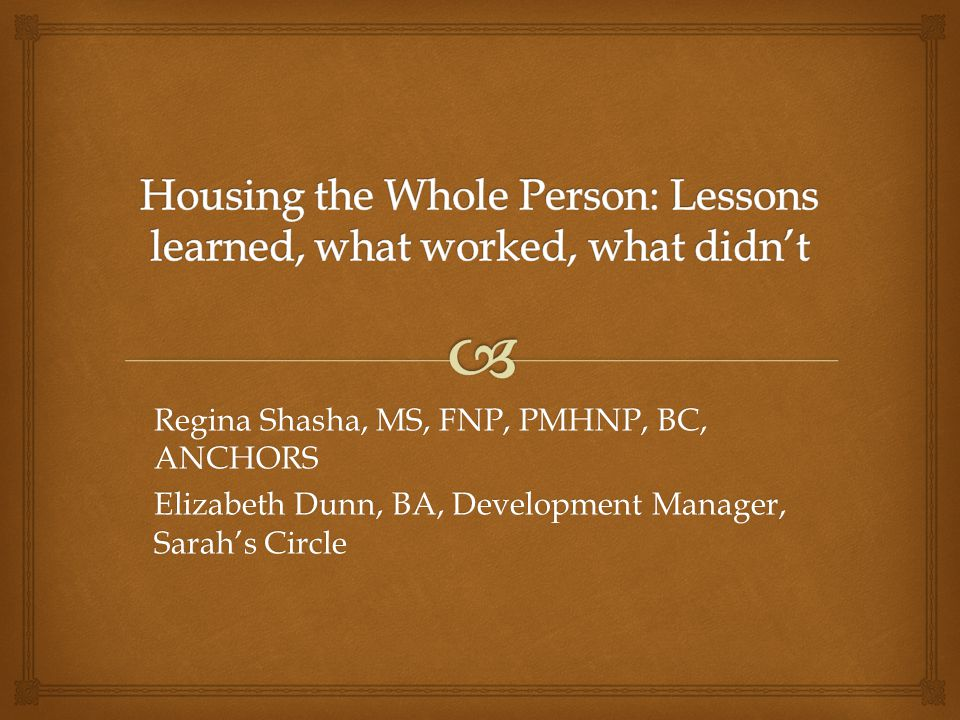 Housing the Whole Person: Lessons learned, what worked, what didn't