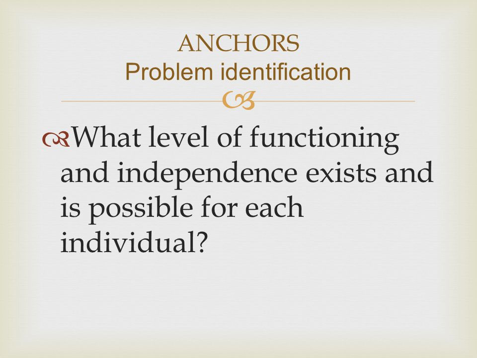 ANCHORS Problem identification