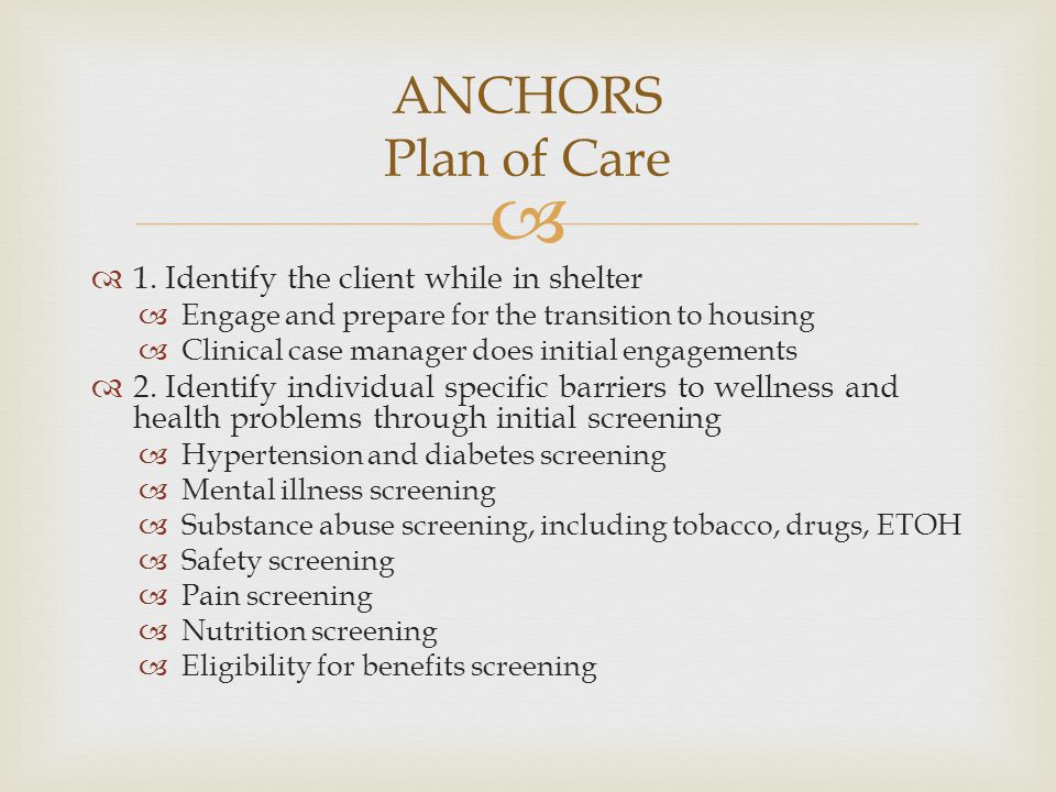 ANCHORS Plan of Care 1. Identify the client while in shelter