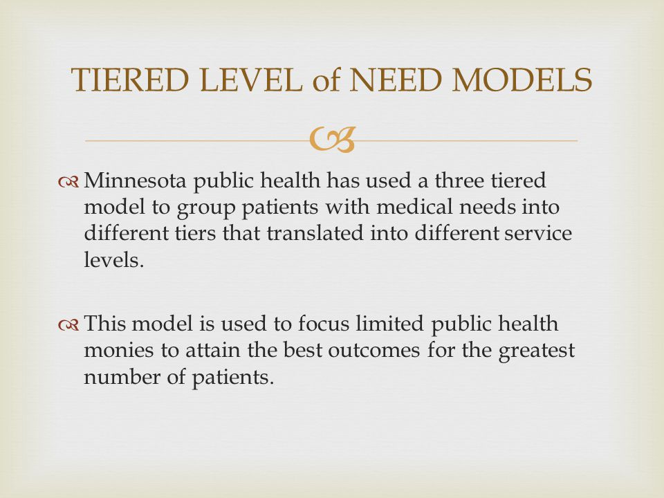 TIERED LEVEL of NEED MODELS