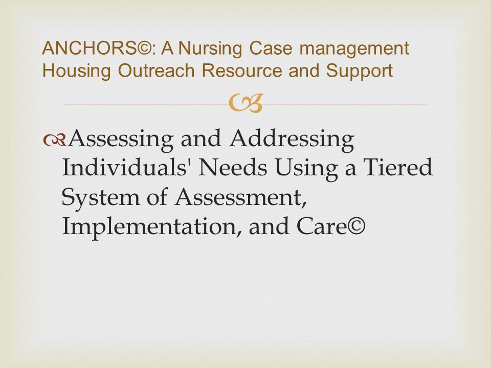 ANCHORS©: A Nursing Case management Housing Outreach Resource and Support