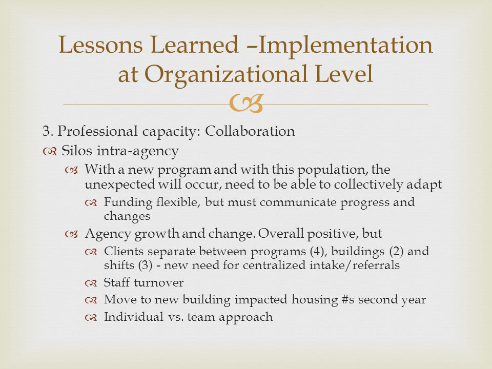 Lessons Learned –Implementation at Organizational Level