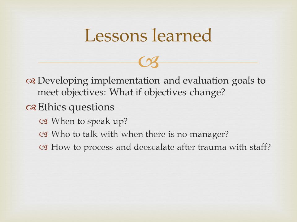 Lessons learned Ethics questions