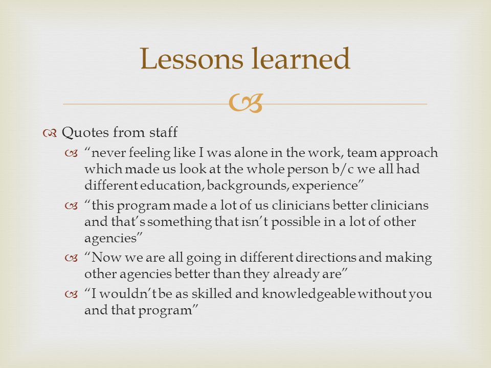 Lessons learned Quotes from staff