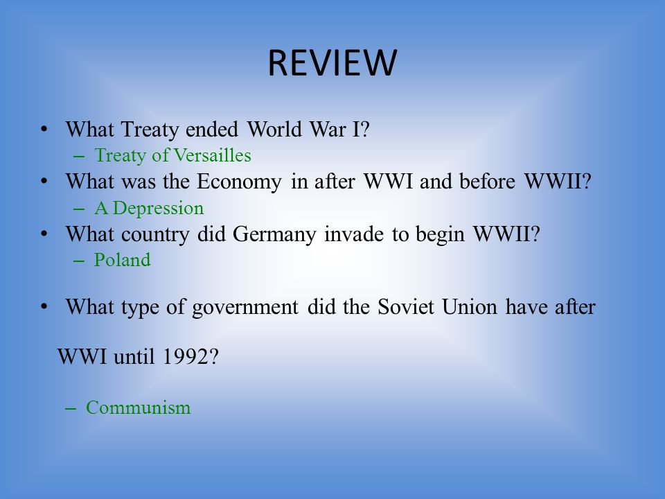 REVIEW What Treaty ended World War I