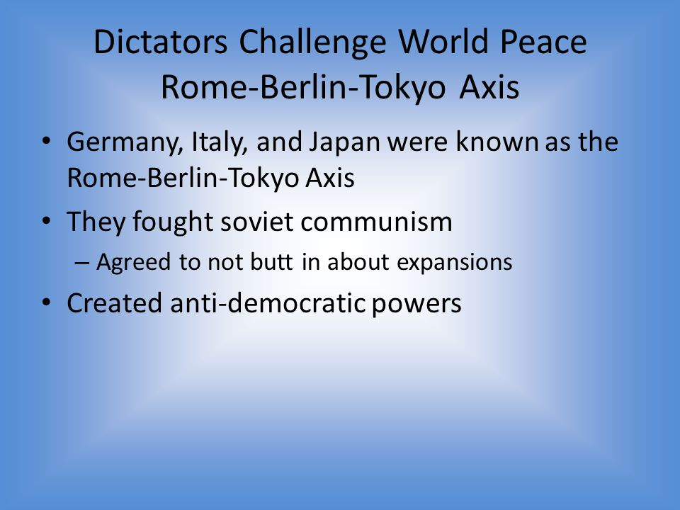 Dictators Challenge World Peace Rome-Berlin-Tokyo Axis