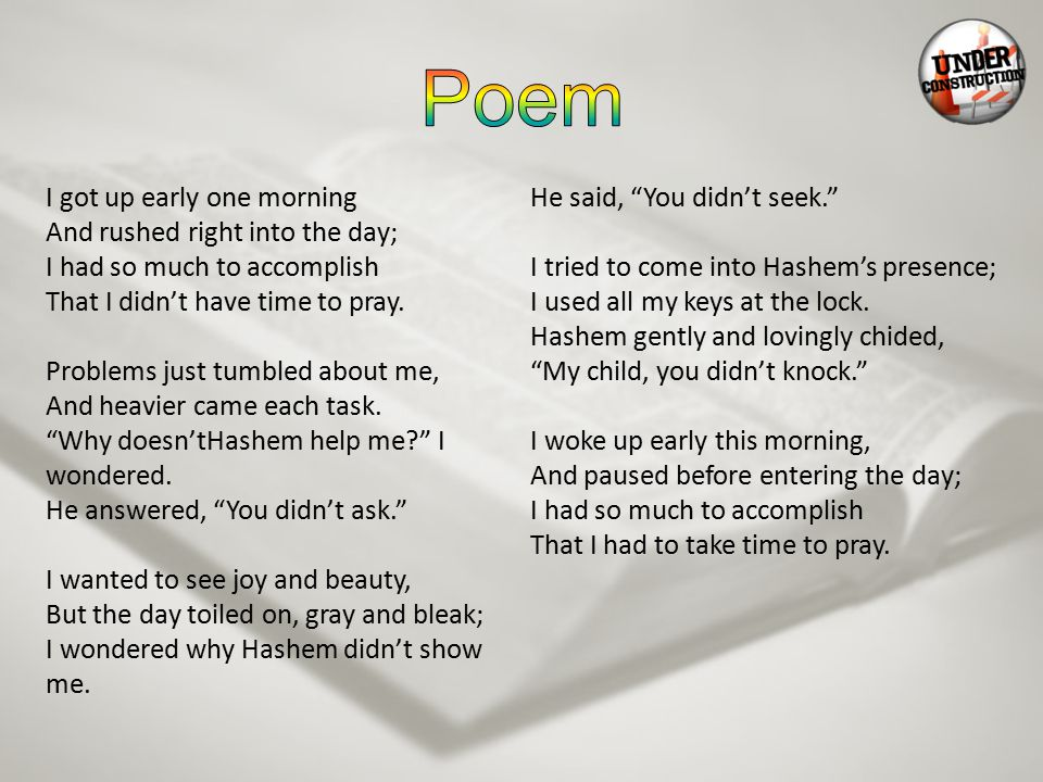 Poem I got up early one morning He said, You didn't seek.
