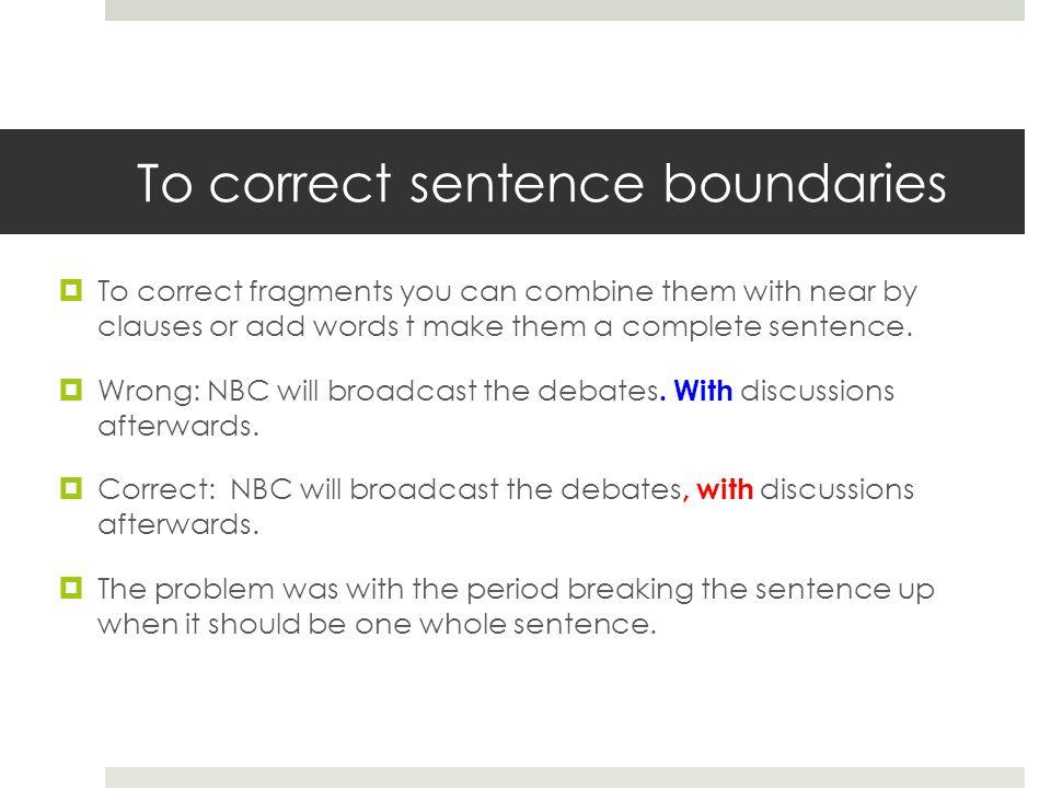 To correct sentence boundaries