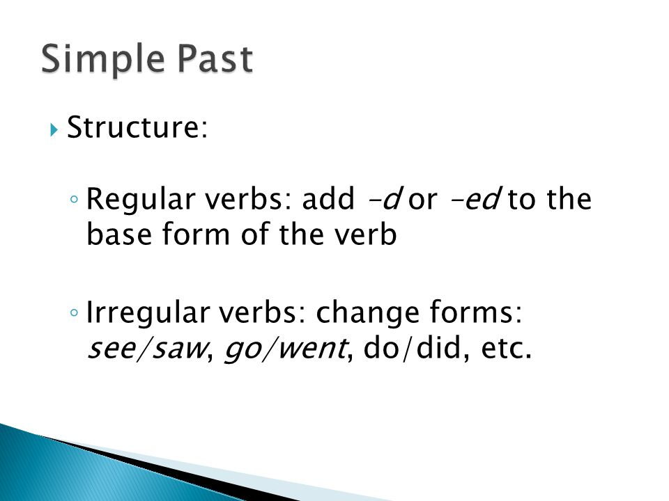 Simple Past Structure: