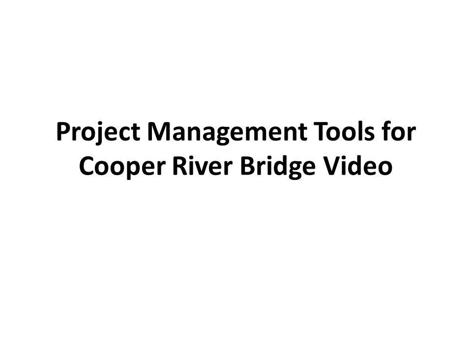 Project Management Tools for Cooper River Bridge Video