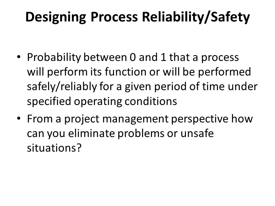 Designing Process Reliability/Safety