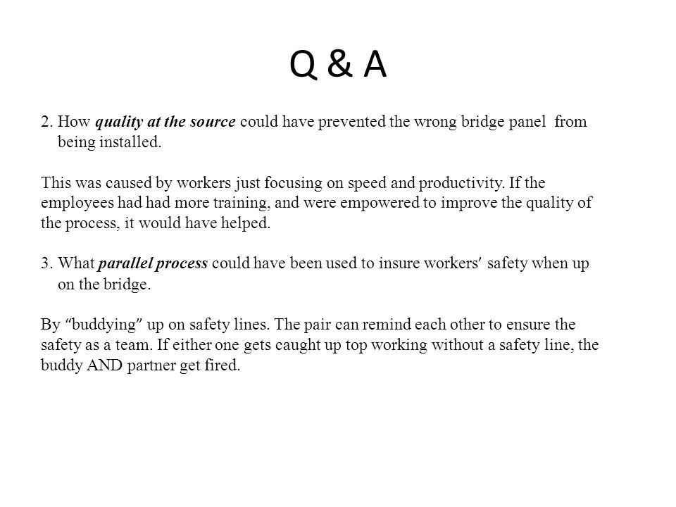 Q & A 2. How quality at the source could have prevented the wrong bridge panel from. being installed.