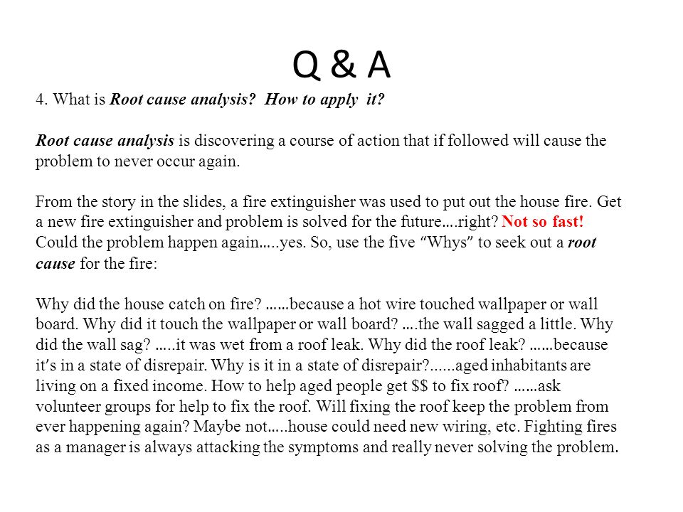 Q & A 4. What is Root cause analysis How to apply it